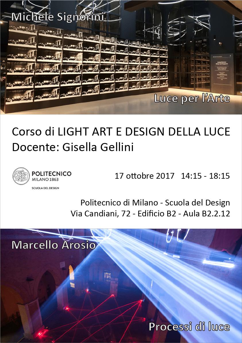 Light Art e Design della Luce   Lezione 17 ottobre 2017   Michele Signorini, Marcello Arosio