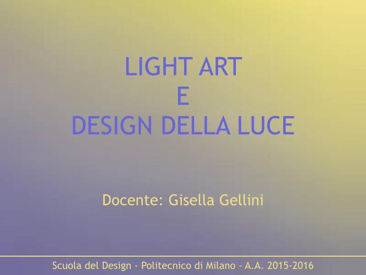 Light Art e Design della Luce | Lezione 6 ottobre 2015