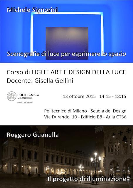 Light Art e Design della Luce | Lezione 13 ottobre 2015 | Michele Signorini, Ruggero Guanella