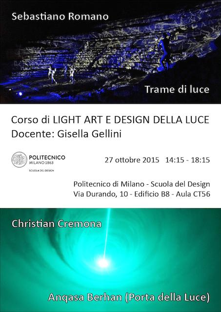 Light Art e Design della Luce | Lezione 27 ottobre 2015 | Sebastiano Romano, Christian Cremona