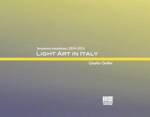 Light Art in Italy - Temporary Installations 2014-2015