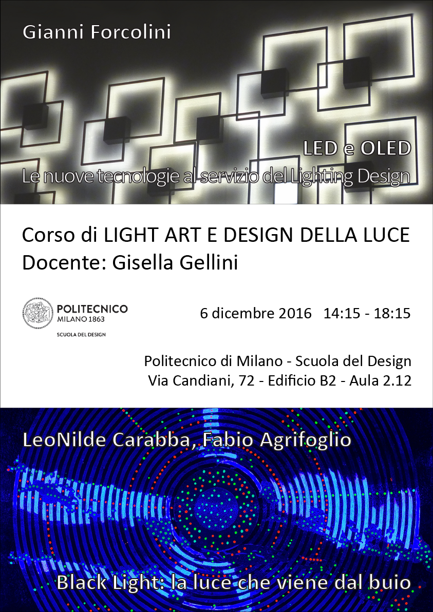 Light Art e Design della Luce | Lezione 6 dicembre 2016 | Gianni Forcolini, LeoNilde Carabba e Fabio Agrifoglio