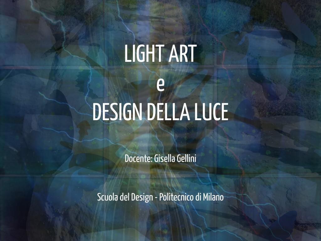 Light Art e Design della Luce - Lezione 26/09/2017